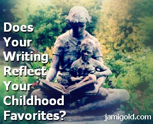 Statue of a mother reading to a child with text: Does Your Writing Reflect Your Childhood Favorites?