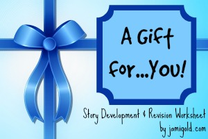 Gift box with text: A Gift for...You! Story Development & Revision Worksheet