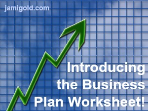 Arrow zooming up on a graph with text: Introducing the Business Plan Worksheet!