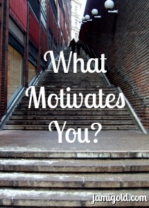 Steps climbing up an alley with text: What Motivates You?