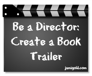 Movie clapboard with text: Be a Director: Create a Book Trailer
