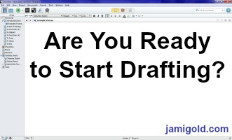 Screenshot of a blank Scrivener project with text: Are You Ready to Start Drafting?