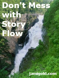 Waterfall with text: Don't Mess with Story Flow