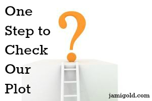 Ladder up to a question mark with text: One Step to Check Our Plot
