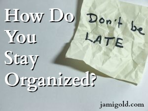 Crumpled sticky note with text: How Do You Stay Organized?