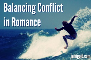 Surfboarder balancing on a wave with text: Balancing Conflict in Romance