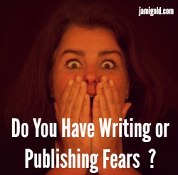 Woman looking scared with text: Do You Have Writing or Publishing Fears?
