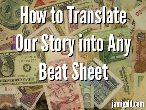 Pile of all kinds of money with text: How to Translate Our Story into Any Beat Sheet
