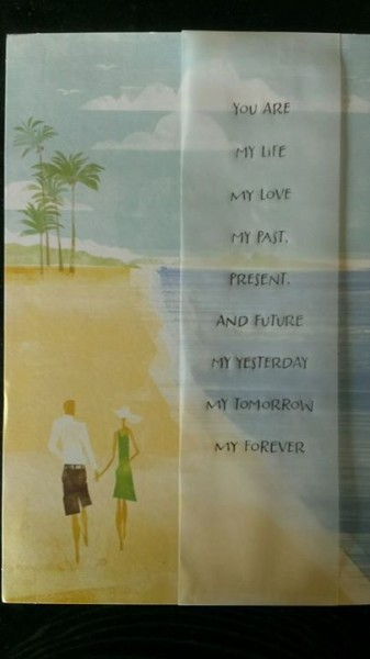 Card from my dad to my mom with text: You Are My Life, My Love, My Past, Present, and Future, My Yesterday, My Tomorrow, My Forever