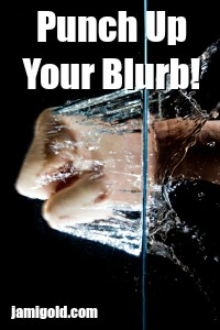 Fist punching into water with text: Punch Up Your Blurb!