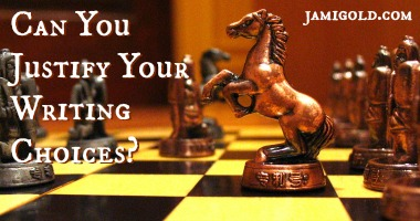 A knight chess piece on a board with text: Can You Justify Your Writing Choices?