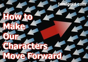 One arrow pointed in an opposite direction with text: How to Make Our Characters Move Forward