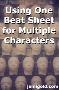 Shelves of plaster heads with text: Using One Beat Sheet for Multiple Characters