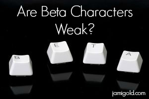 Keyboard buttons spelling BETA with text: Are Beta Characters Weak?