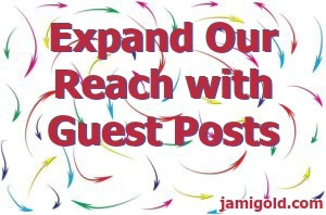 Arrows pointing in every direction with text: Expand Our Reach with Guest Posts