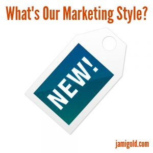 "A sale tag with the word ""NEW!"" and the text: What's Our Marketing Style?"