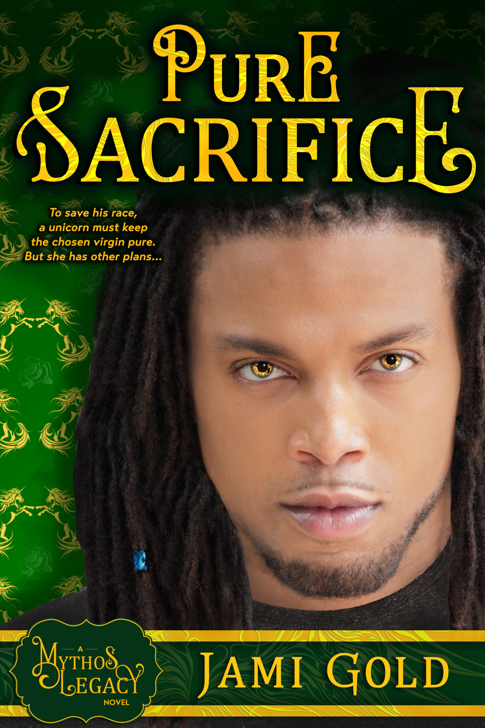 Pure Sacrifice Book Cover: Sexy dreadlocked black man with striking gold eyes, one blue bead in hair, and a goatee stares at viewer against green background of rearing unicorn and rose outline graphics