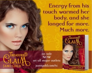 Treasured Claim quote teaser 2: Energy from his touch warmed her body, and she longed for more. Much more.