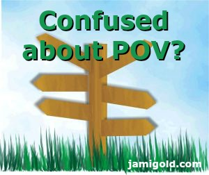 Signpost with text: Confused about POV?