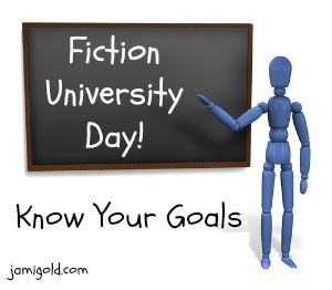 Stick figure at a chalkboard with text: Fiction University Day! Know Your Goals