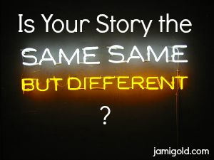 "Neon sign of ""Same Same But Different"" with text: Is Your Story the ""Same Same But Different""?"