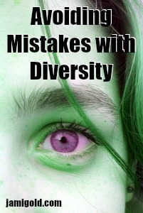 Purple eye and green hair with text: Avoiding Mistakes with Diversity