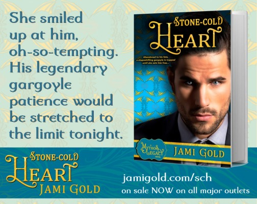 Quote from Garrett of Stone-Cold Heart: She smiled up at him, oh-so-tempting. His legendary gargoyle patience would be stretched to the limit tonight.