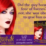 Quote from Kira of Ironclad Devotion: Did the guy have a fear of faeries? If not, she was about to give him one.