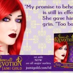 "Quote from Kira of Ironclad Devotion: ""My promise to behave is still in effect."" She gave him a grin. ""Too bad."""