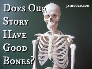 Classroom skeleton with text: Does Our Story Have Good Bones?