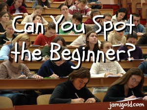 Students in a lecture hall with text: Can You Spot the Beginner?