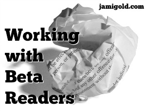 Crumpled ball of paper with text: Working with Beta Readers