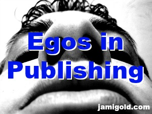 Big close up of a head with text: Egos in Publishing