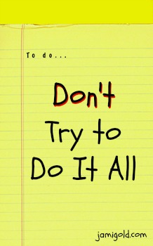 "Yellow pad with ""To do"" at top with text: Don't Try to Do It All"