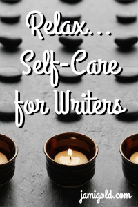 Zen candles and stones with text: Relax... Self-Care for Writers