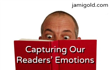Man's surprised eyes peeking over book with text: Capturing Our Readers' Emotions