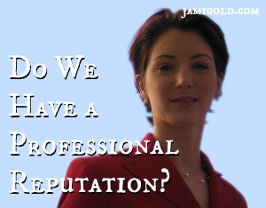 Confident woman with text: Do We Have a Professional Reputation?