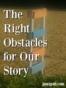 Hurdle obstacle with text: The Right Obstacles for Our Story