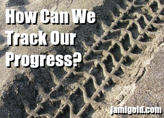 Tire tracks in sand with text: How Can We Track Our Progress?