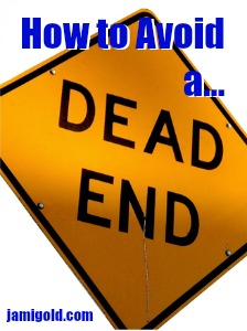 Dead End street sign with text: How to Avoid a... (Dead End)