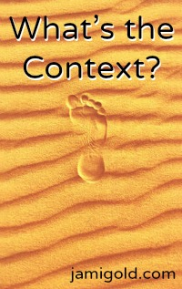 Lone footprint in the sand with text: What's the Context?