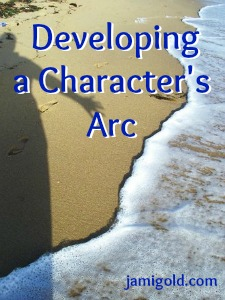 Person's shadow on the beach with text: Developing a Character's Arc