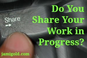 "Keyboard button labelled ""Share"" with text: Do You Share Your Work in Progress?"