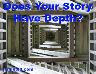 Perspective of looking up through layers of stairs with text: Does Your Story Have Depth?