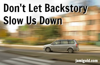 Car speeding in front of blurred background with text: Don't Let Backstory Slow Us Down