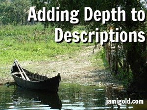 Boat on a lakeshore with text: Adding Depth to Descriptions