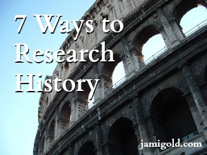 Roman Colosseum with text: 7 Ways to Research History