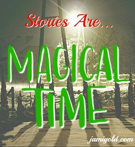 Snowy evening with text: Stories Are... Magical Time