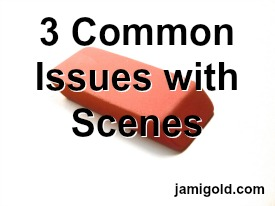 Eraser on white background with text: 3 Common Issues with Scenes