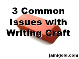 Eraser on white background with text: 3 Common Issues with Writing Craft